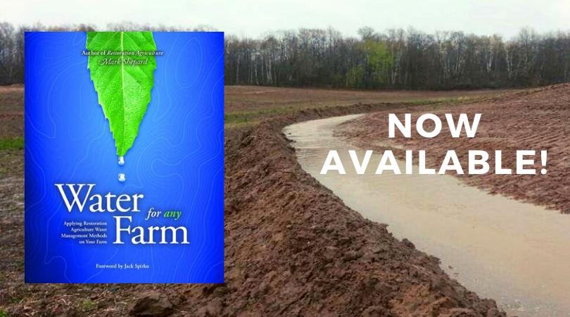 Order your copy of Mark Shepard's new book, Water for Any Farm!