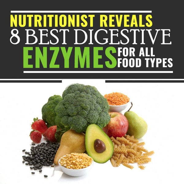 Revealed: 8 Best Digestive Enzymes for All Food Types