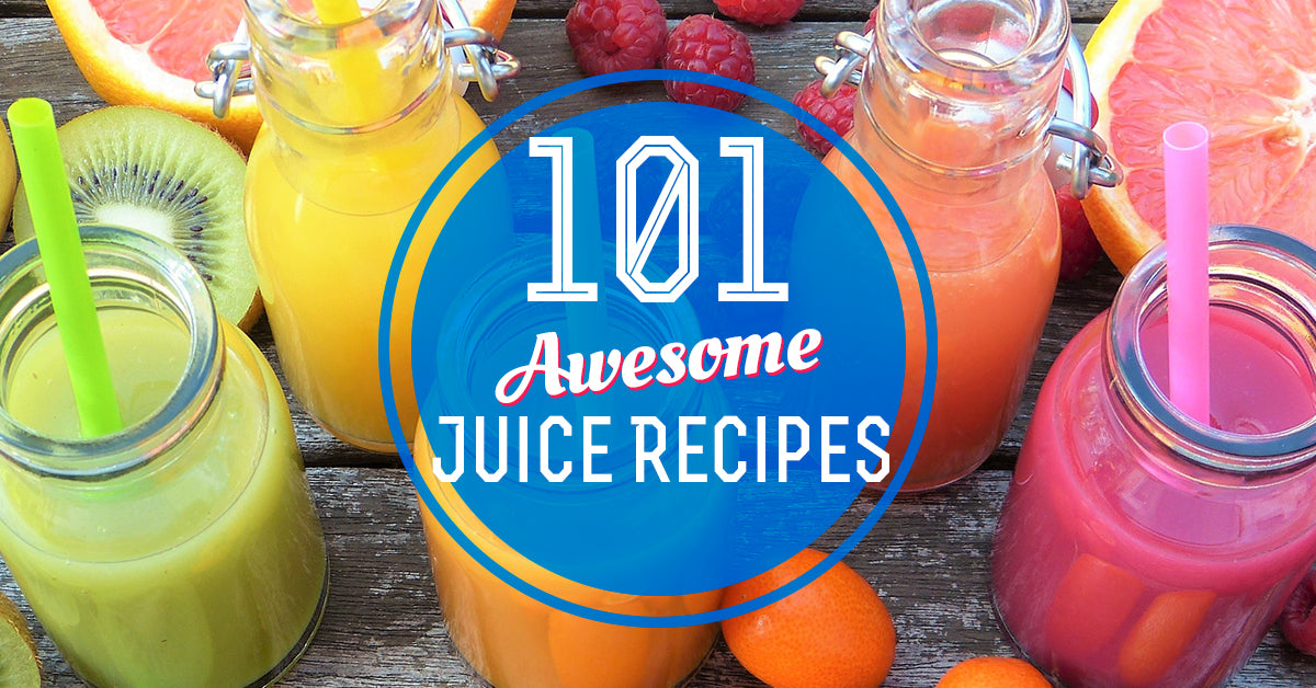 101 Awesome Juicing Recipes