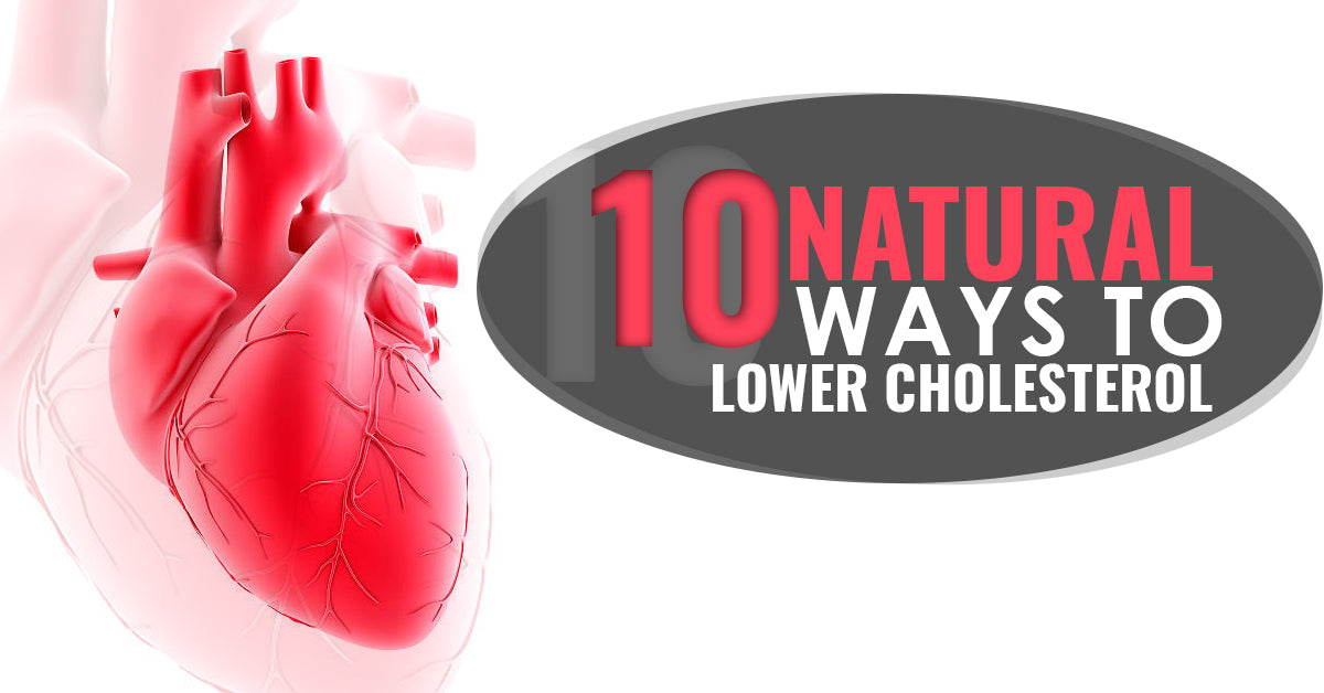 10 Natural Ways To Lower Cholesterol