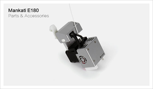 Parts & Accessories of Mankati E180 3D Printer