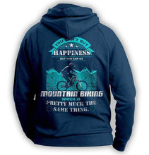Load image into Gallery viewer, You Can't Buy Happiness But You Can Go Mountain Biking Hoodie