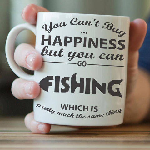 """You Can't Buy Happiness But You Can Go Fishing"" Mug"