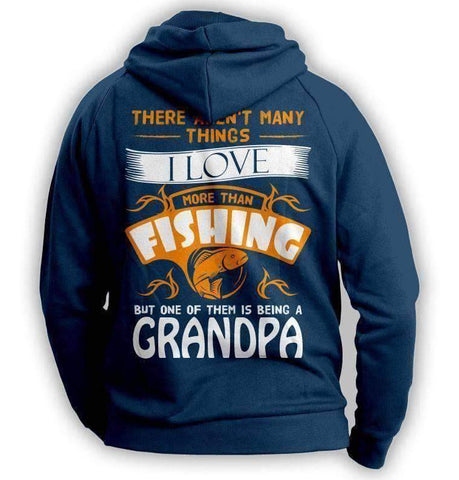 """There Aren't Many Things I Love More Than Fishing..."" Hoodie"