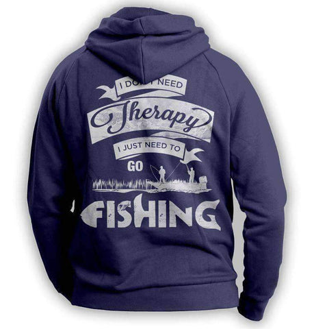 """I Don't Need Therapy, I Just Need To Go Fishing"" Hoodie"
