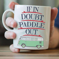 """If In Doubt Paddle Out"" Surfing Mug"
