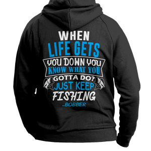 When Life Gets You Down Fishing Hoodie