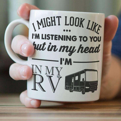 "Image of ""I Might Look Like I'm Listening To You"" RV Mug"
