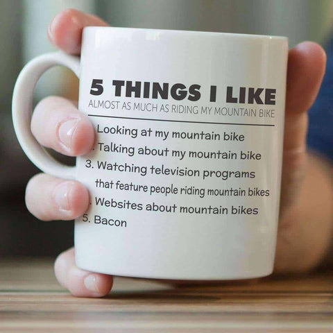 5 Things I Like Almost As Much As Riding My Mountain Bike Mug
