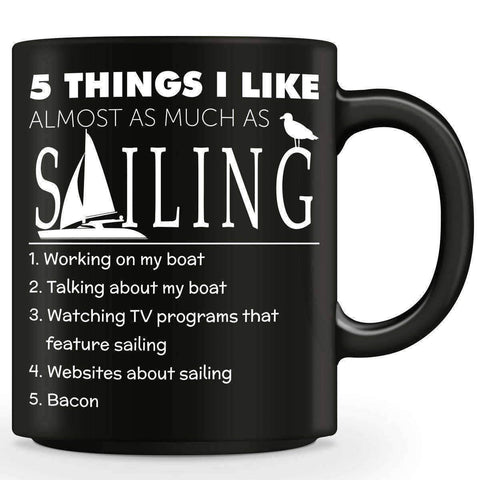 "Image of ""Five Things I Like Almost As Much As Sailing"" Mug - OutdoorsAdventurer"
