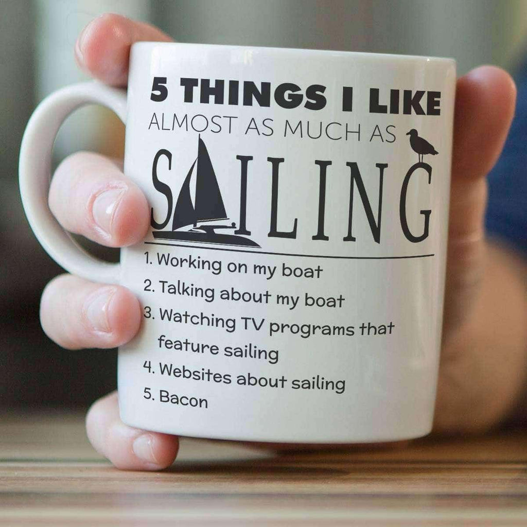 """Five Things I Like Almost As Much As Sailing"" Mug - OutdoorsAdventurer"