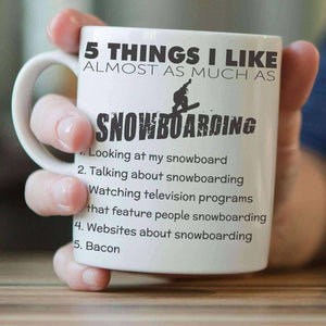 Five Things I Like Almost As Much As Snowboarding Mug - OutdoorsAdventurer