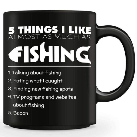5 Things I Like Almost As Much As Fishing Mug - OutdoorsAdventurer