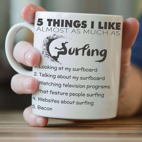 """Five Things I Like Almost As Much As Surfing"" Mug - OutdoorsAdventurer"
