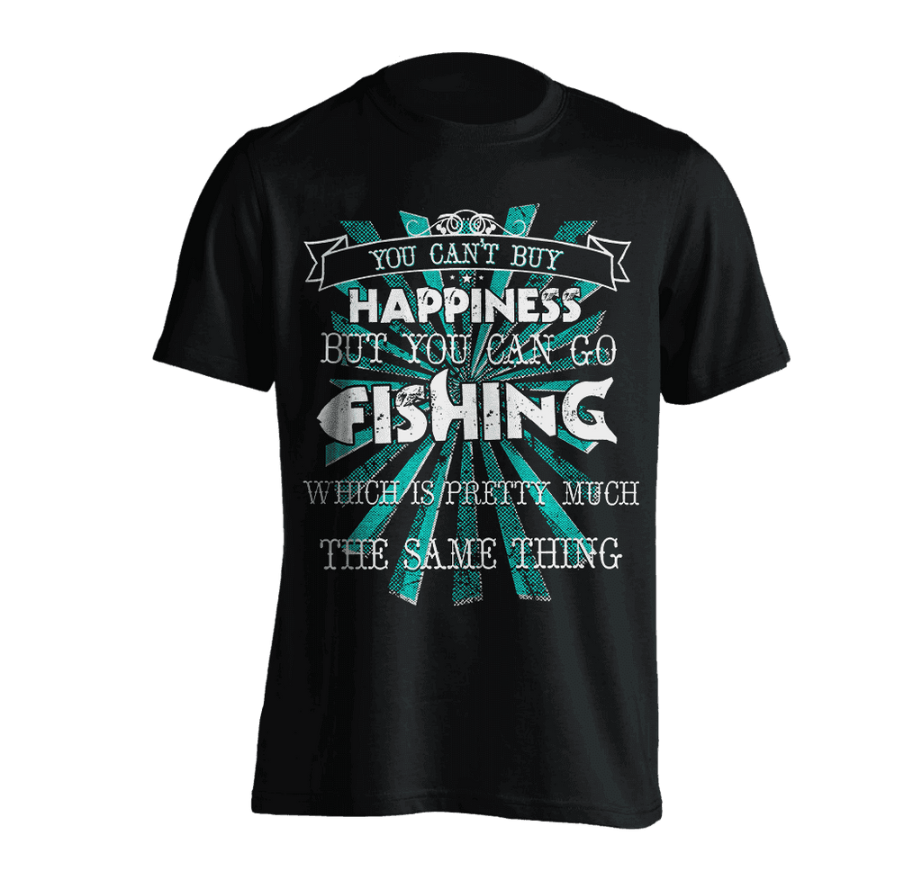 You Can't Buy Happiness, But You Can Go Fishing T-Shirt BLACK