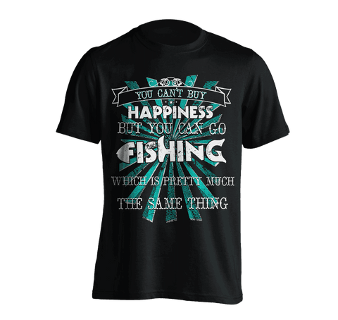 Image of You Can't Buy Happiness, But You Can Go Fishing T-Shirt BLACK