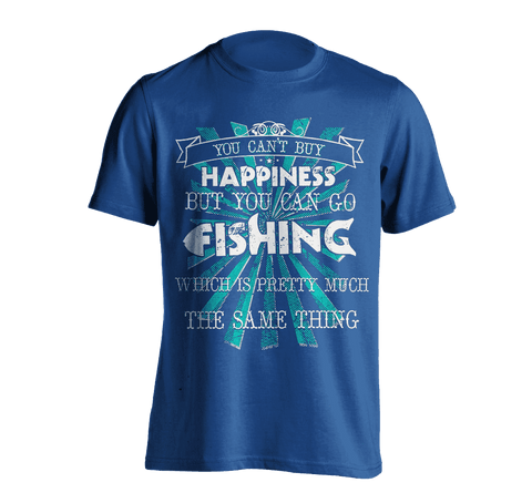 Image of You Can't Buy Happiness, But You Can Go Fishing T-Shirt BLUE