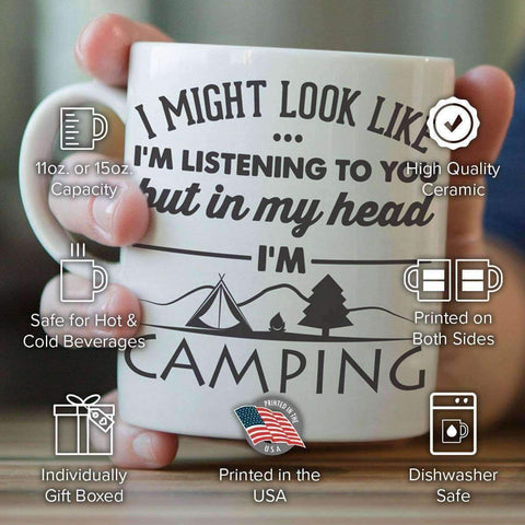 """I Might Look Like I'm Listening To You"" Camping Mug"