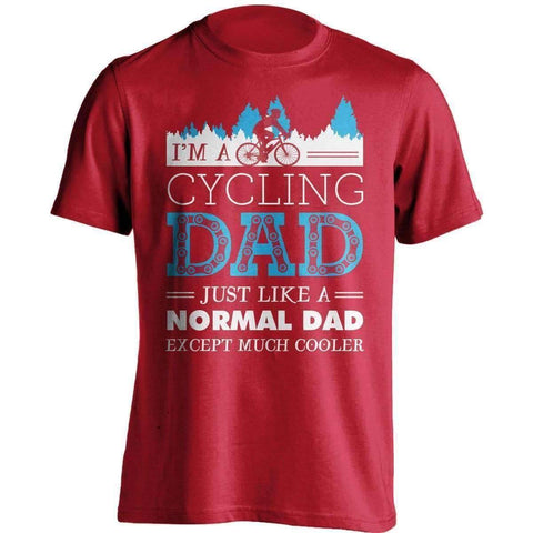 Much Cooler Cycling Dad T-Shirt