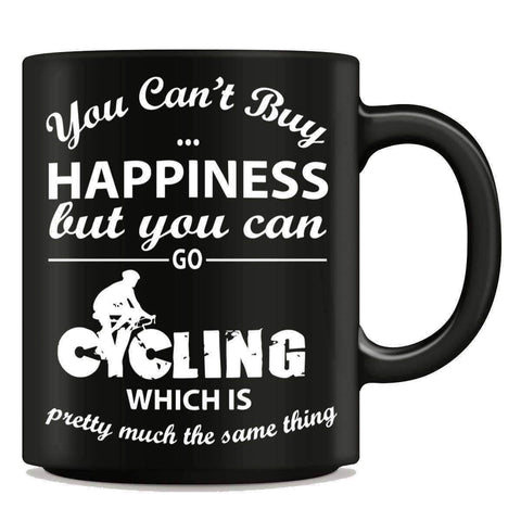 """You Can't Buy Happiness But You Can Go Cycling"" Mug"