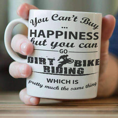 """You Can't Buy Happiness But You Can Go Dirt Bike Riding"" Mug"
