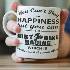 """You Can't Buy Happiness But You Can Go Dirt Bike Racing"" Mug"