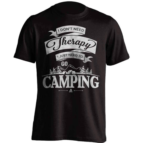 "Image of ""I Don't Need Therapy, I Just Need To Go Camping"" T-Shirt"