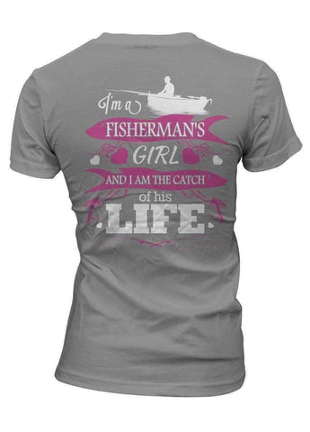 "Image of ""I'm a Fisherman's Girl And I Am The Catch Of His Life"" T-Shirt - OutdoorsAdventurer"
