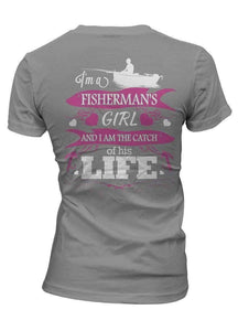 """I'm a Fisherman's Girl And I Am The Catch Of His Life"" T-Shirt - OutdoorsAdventurer"