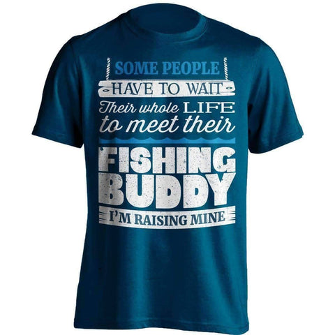 Some People Have To Wait Their Fishing Buddy T-Shirt