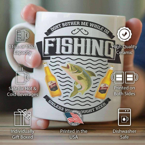 """Don't Bother Me While I'm Fishing..."" Fishing Mug"