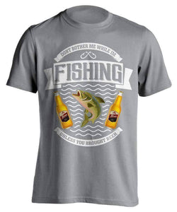 """Don't Bother Me While I'm Fishing..."" Fishing T-Shirt - OutdoorsAdventurer"