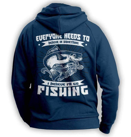 "Image of ""Everyone Needs To Believe In Something..."" Fishing Hoodie - OutdoorsAdventurer"