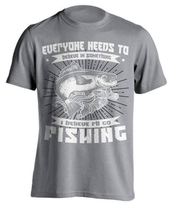"""Everyone Needs To Believe In Something..."" Fishing T-Shirt - OutdoorsAdventurer"