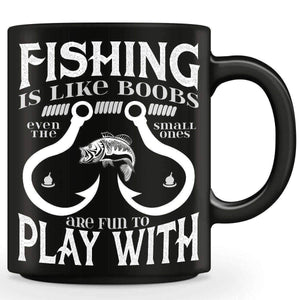 """Fishing Is Like Boobs Even The Small Ones Are Fun To Play With"" Mug - OutdoorsAdventurer"