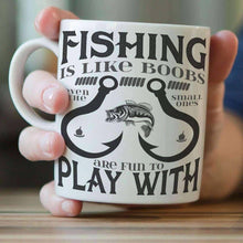 "Load image into Gallery viewer, ""Fishing Is Like Boobs Even The Small Ones Are Fun To Play With"" Mug - OutdoorsAdventurer"
