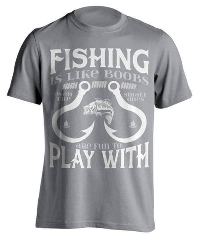 "Image of ""Fishing Is Like Boobs Even The Small Ones Are Fun To Play With"" T-Shirt - OutdoorsAdventurer"