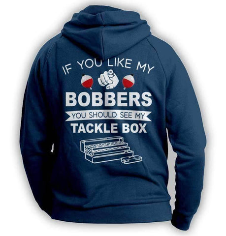 "Image of ""If  You Like My Bobbers, You Should See My Tackle Box"" Fishing Hoodie - OutdoorsAdventurer"