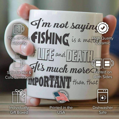 "Image of ""I'm Not Saying Fishing Is A Matter Of Life And Death..."" Mug"