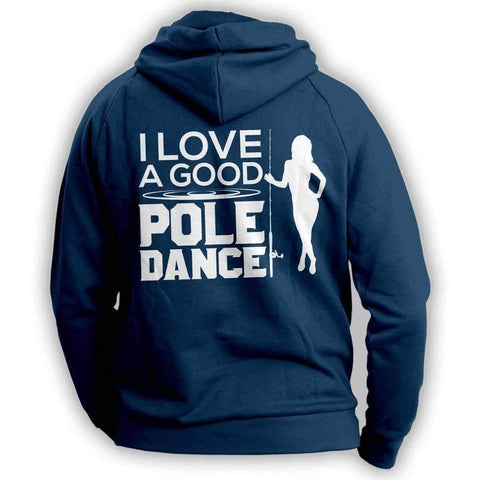 "Image of ""I Love A Good Pole Dance"" Fishing Hoodie - OutdoorsAdventurer"