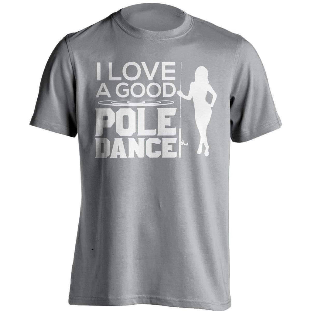 """I Love A Good Pole Dance"" Fishing T-Shirt"