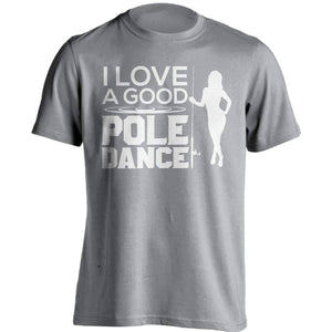 """I Love A Good Pole Dance"" Fishing T-Shirt - OutdoorsAdventurer"