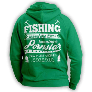 """Fishing Saved Me From Becoming A Pornstar..."" Hoodie - OutdoorsAdventurer"