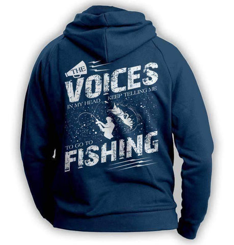 """The Voices In My Head Keep Telling Me To Go Fishing"" Hoodie"