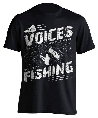 """The Voices In My Head Keep Telling Me To Go Fishing""  T-Shirt"