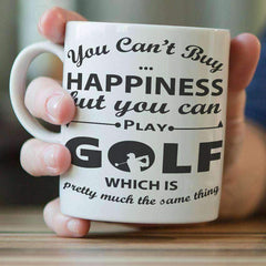 """You Can't Buy Happiness But You Can Play Golf"" Mug"