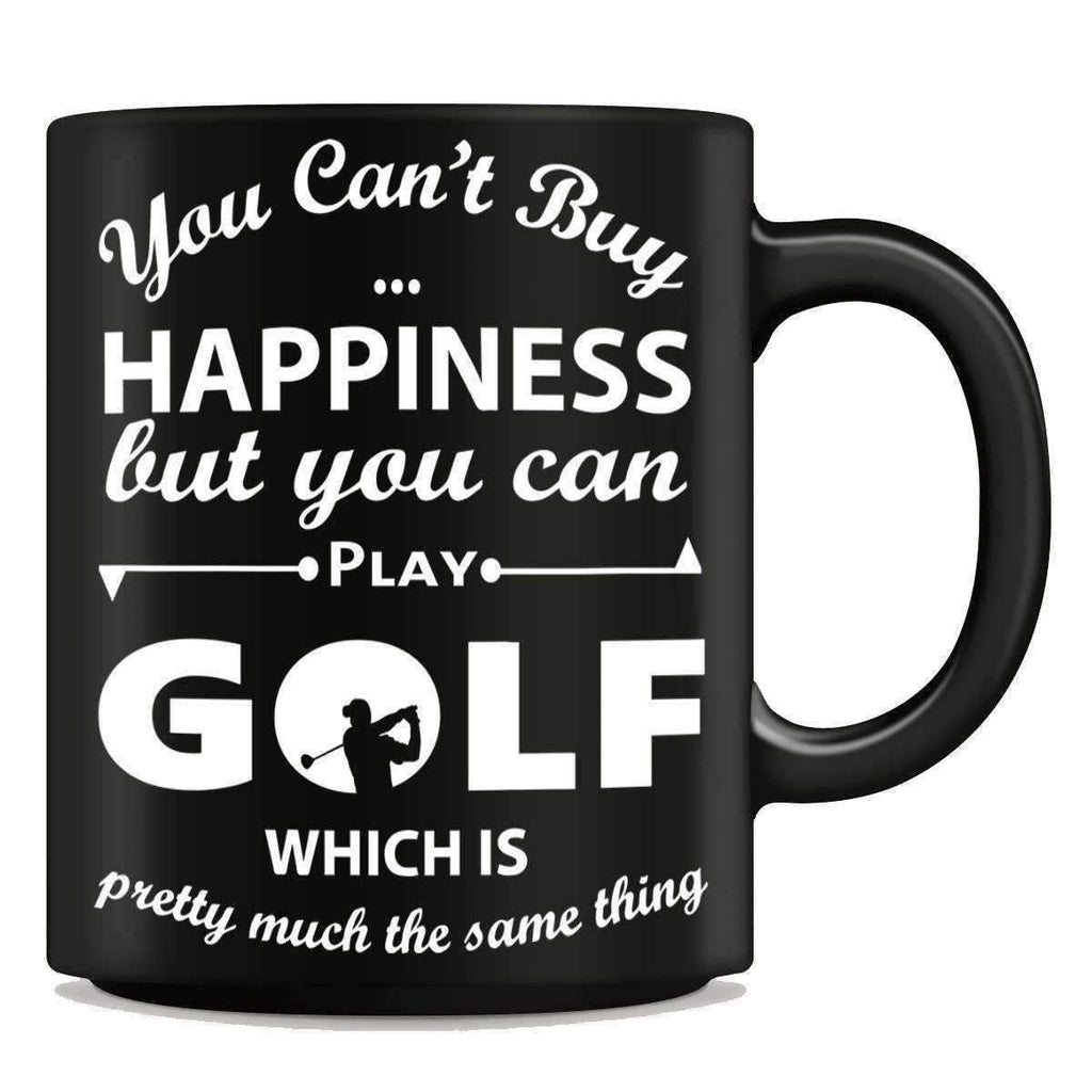 """You Can't Buy Happiness But You Can Play Golf"" Mug - OutdoorsAdventurer"