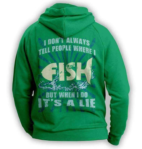 Image of ''I Don't Always Tell People Where I Fish...'' Hoodie