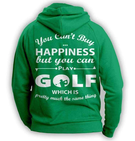 You Can't Buy Happiness Golf Hoodie