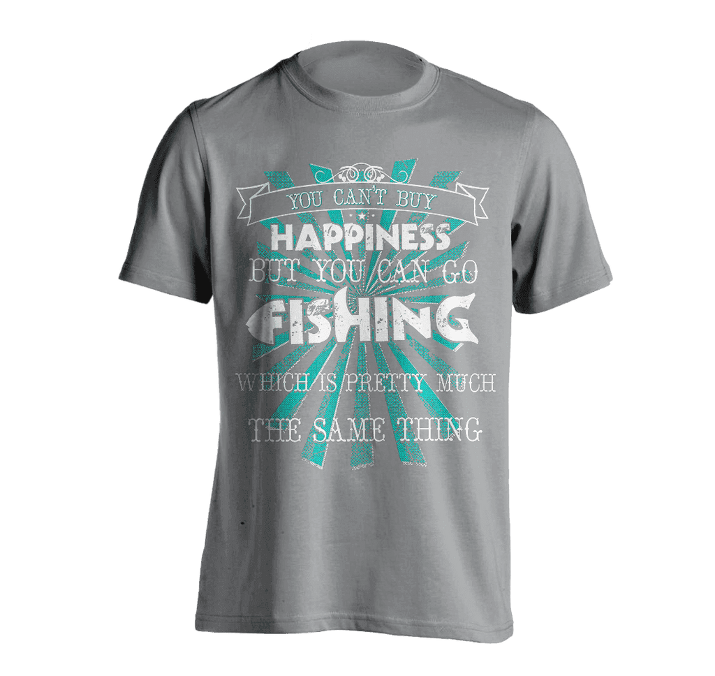 You Can't Buy Happiness, But You Can Go Fishing T-Shirt GREY